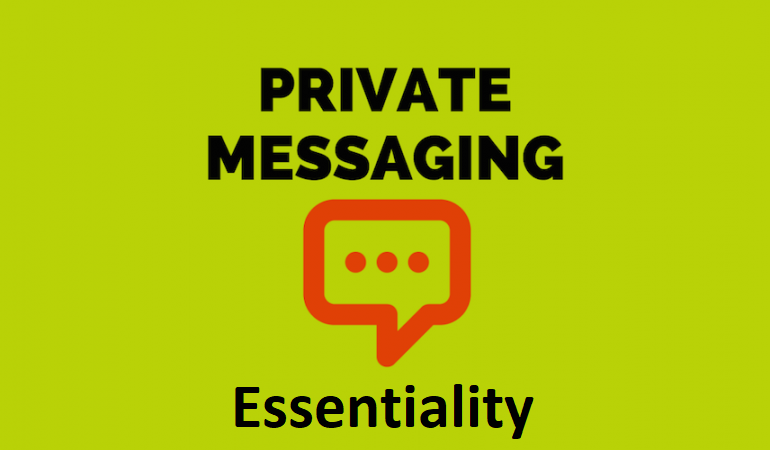 Private Messaging Essentiality