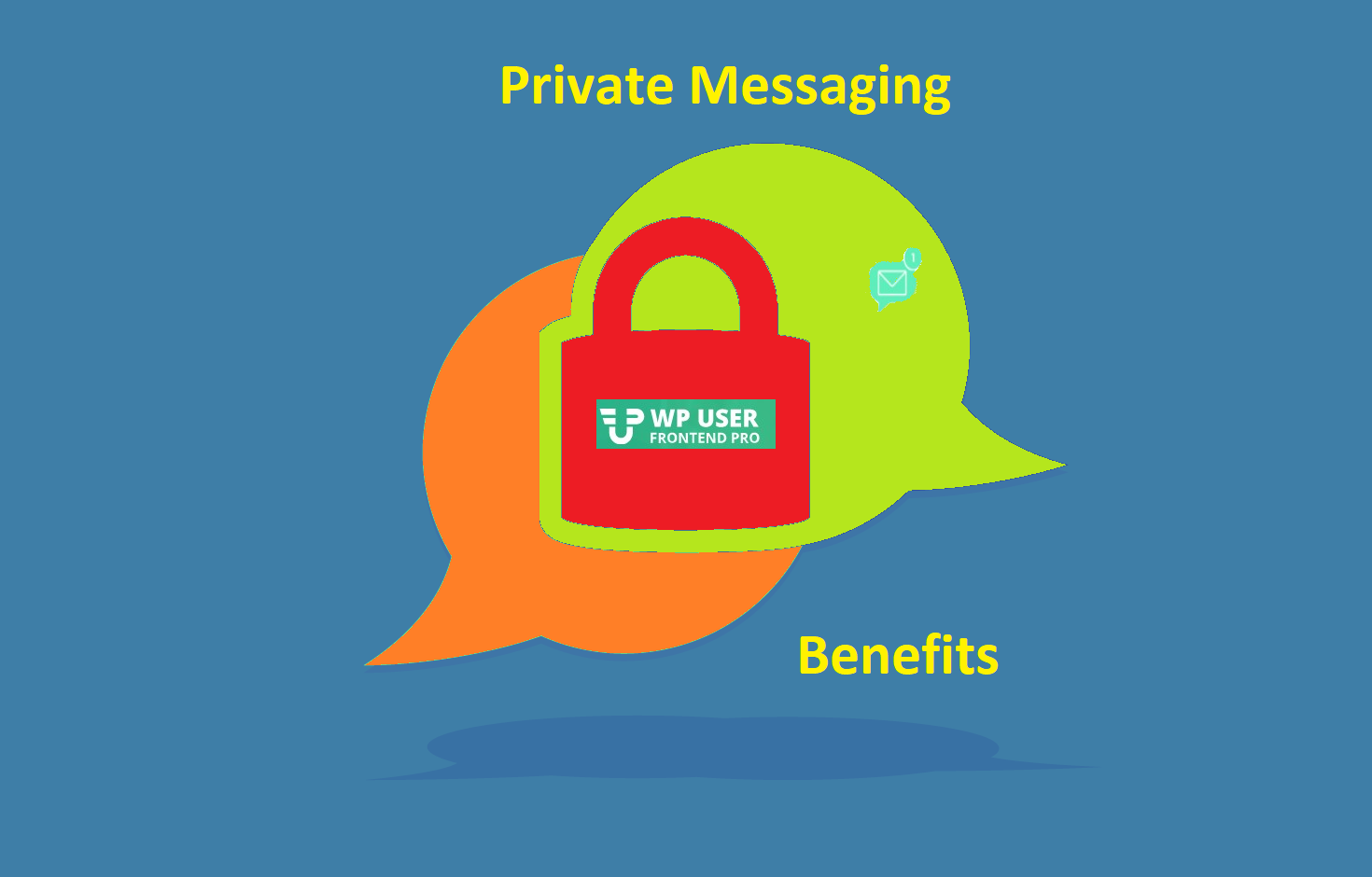 Private Messaging Benefits